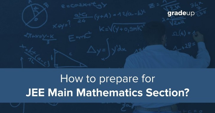 How to prepare Mathematics for JEE Main 2019: Experts Tips