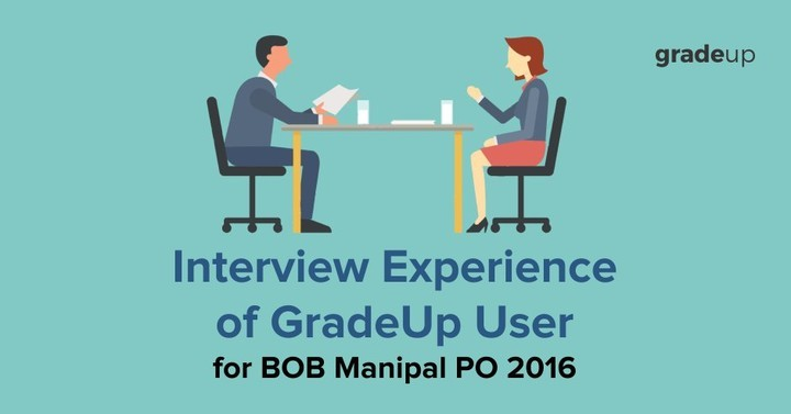 Bank of Baroda Manipal PO 2016 - Interview Experience of GradeUp user