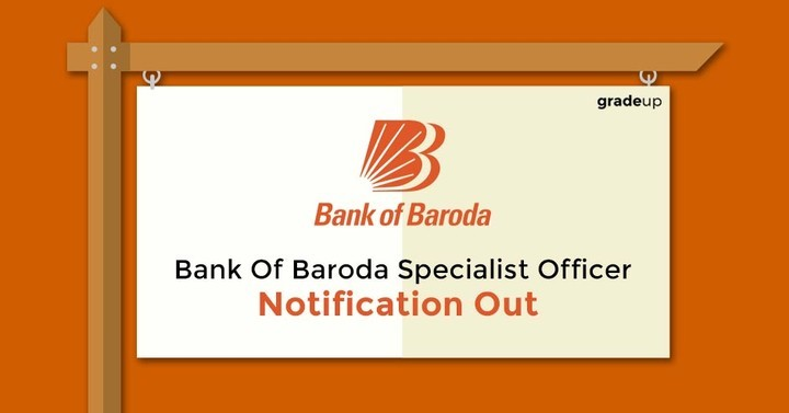 Bank Of Baroda Specialist Officer - Notification Out