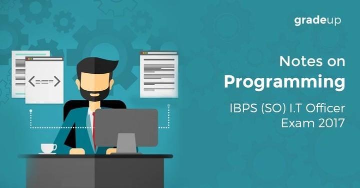 IBPS (SO) I.T.Officer : Programming Study Notes