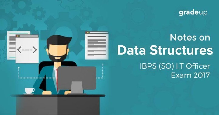 IBPS (SO) I.T.Officer : Data Structure Study Notes