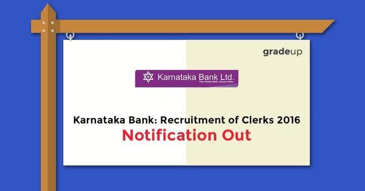 Karnataka Bank Recruitment Of Clerks 2016 Notification Out