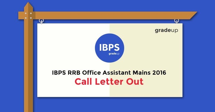 IBPS RRB Office Assistant Mains 2016: Call letterOut