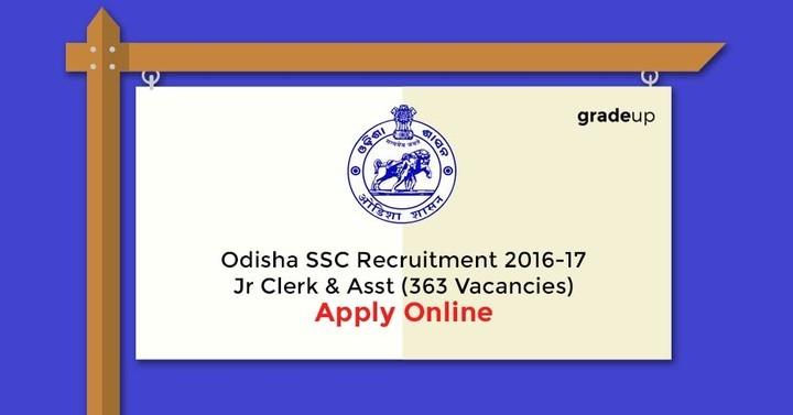 Odisha SSC Recruitment 2016-17: Jr Clerk & Asst (363 Vacancies)- Apply Online