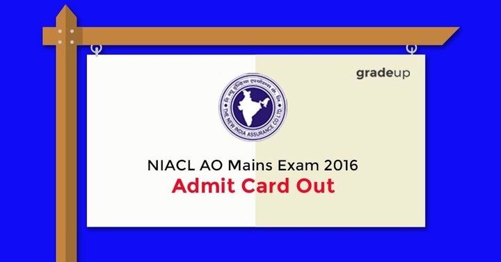 NIACL AO Mains Exam 2016 Admit Card Out