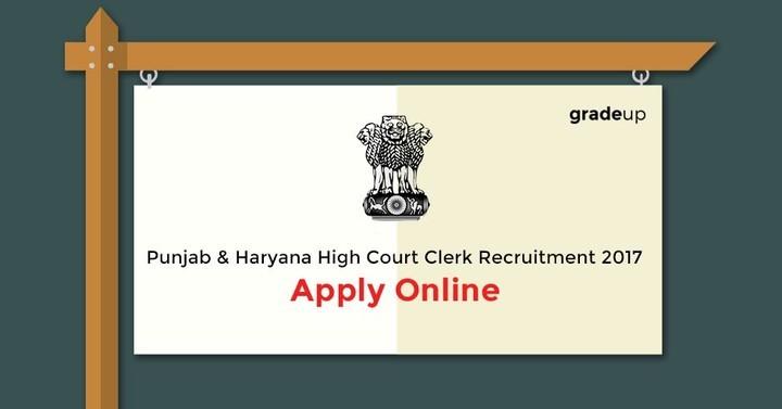 Punjab & Haryana High Court Clerk Recruitment 2017 for 350 Clerk, Apply Online