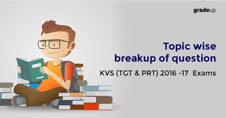 kvs tgt prt 2016 17 exams topic wise breakup of question