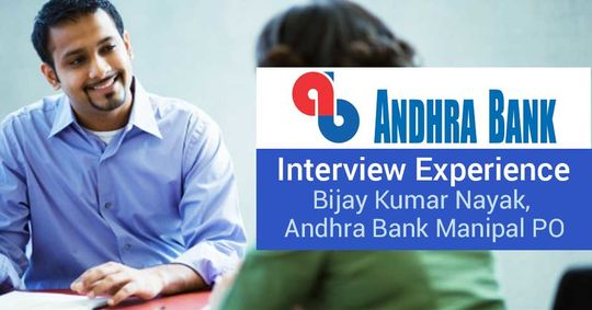 Andhra Bank Manipal Po Interview Experience Of Bijay