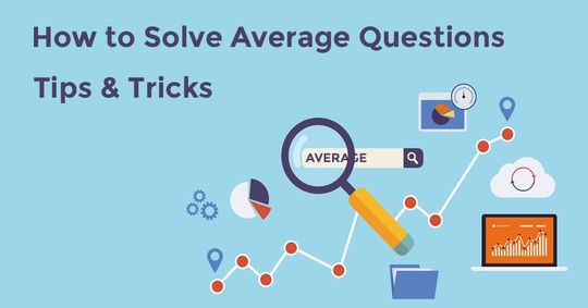 How to Solve Average Questions? Tips & Tricks