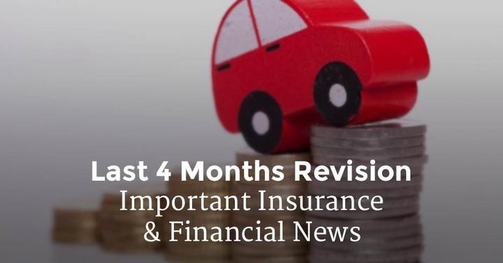 पिछले 4 महीनों के महत्वपूर्ण बीमा और वित्तीय समाचार का रिवीज़न