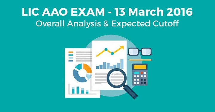 LIC AAO 2016: Overall Analysis & Expected Cutoff (13th March)