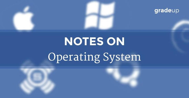 Notes on Operating System