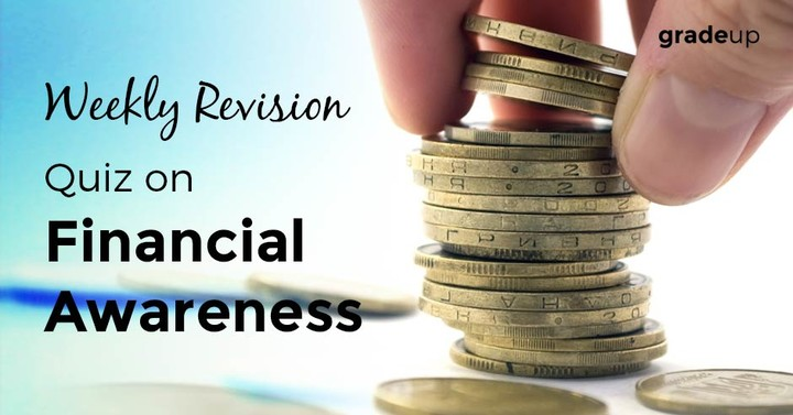 Weekly Revision Quiz on Financial Awareness for SBI Clerk Exam 2016