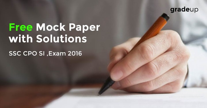 FREE SSC CPO SI Exam 2016 Mock Paper with Solutions– Download Here