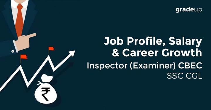 निरीक्षक (परीक्षक) SSC CGL के अन्तर्गत CBEC नौकरी की प्रोफाइल, वेतन और कैरियर का विकास