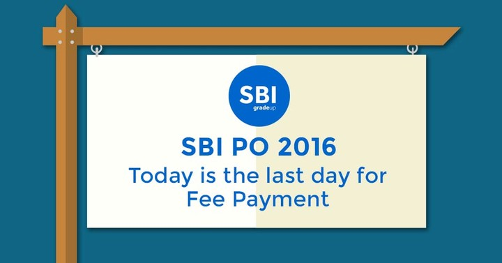 SBI PO 2016: Today is the last day for Fee Payment