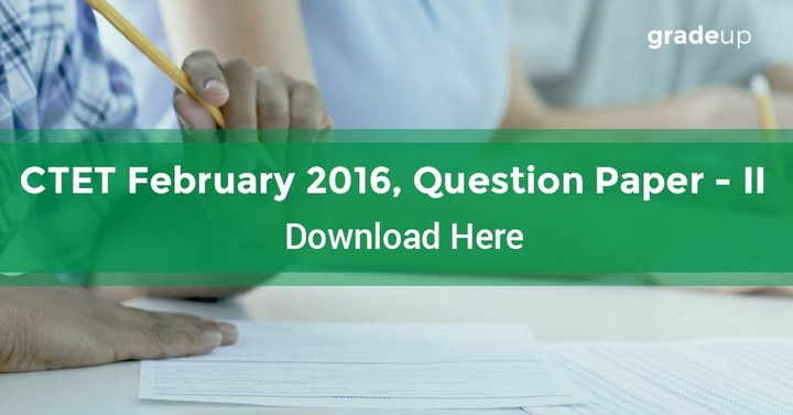 Download CTET February 2016 Question Paper – II