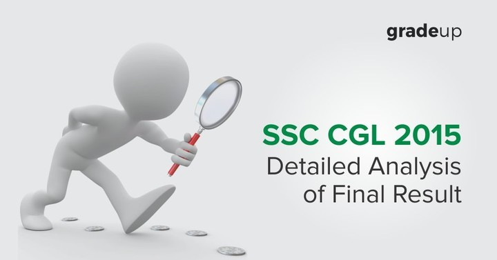 Detailed analysis of Final Result of SSC CGL 2015