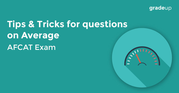 AFCAT Exam- Tips & Tricks for questions on Average