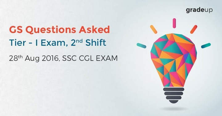 SSC CGL 2016 – Tier I Exam – GS Questions Asked 2nd Shift, 28th Aug 2016