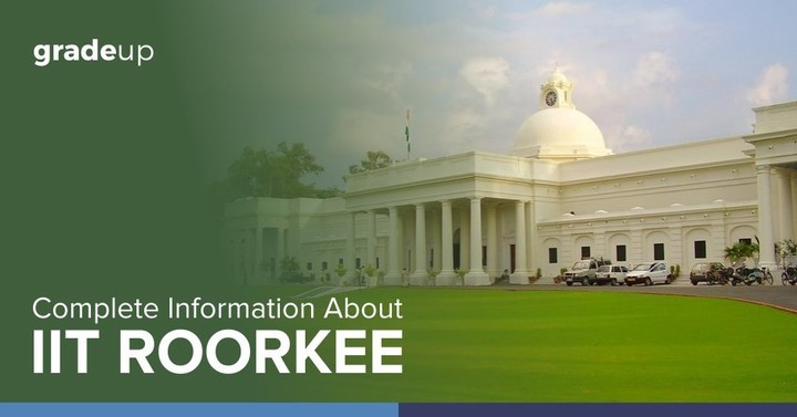 IIT Roorkee: Fee, Courses, Admission & Placements