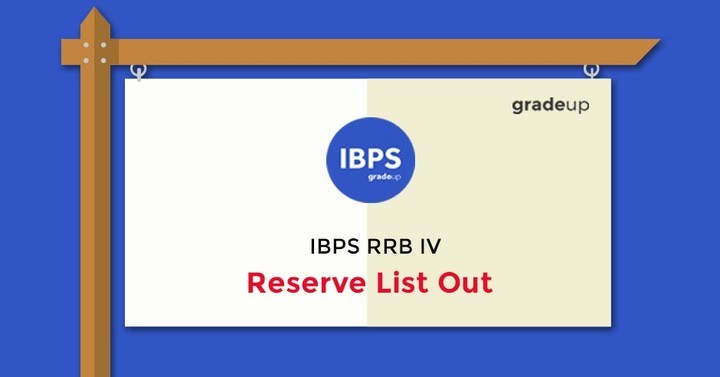 IBPS RRB IV - Reserve List Out