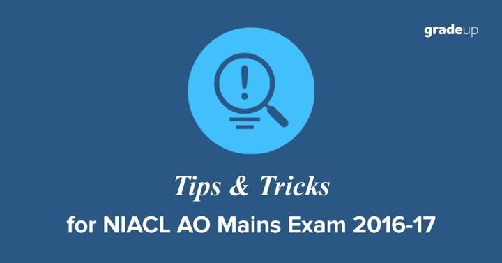 NIACL AO Mains Exam 2016-17 Tips and Tricks