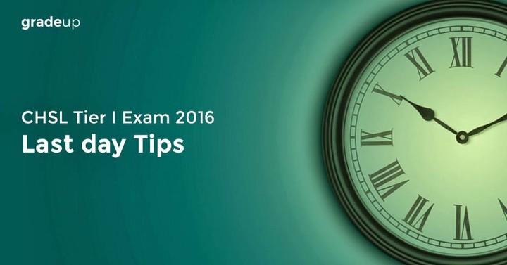 एसएससी सीएचएसएल टियर 1 परीक्षा 2016-17 के लिये अन्तिम दिनों के टिप्स