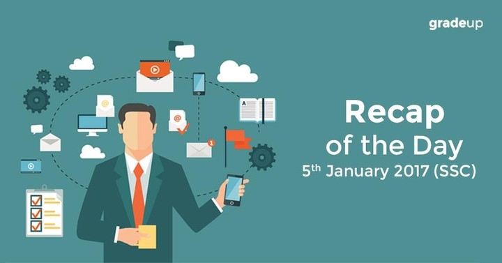 Recap of the Day- 5th January 2017(SSC)