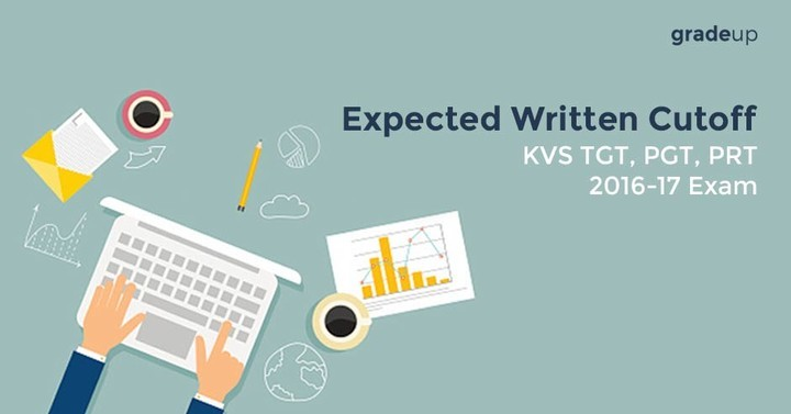 KVS TGT, PGT, PRT (2016-17) Exam: Expected Written Cut off