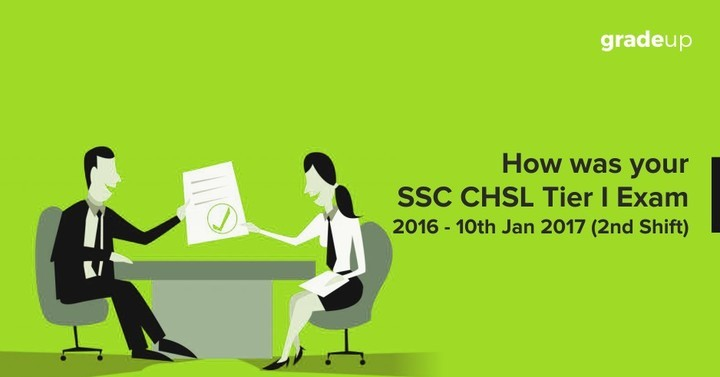 How was your SSC CHSL Tier I Exam 2016 - 10th Jan 2017 (2nd Shift)