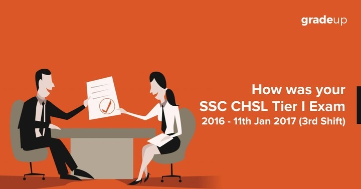 How was your SSC CHSL Tier I Exam 2016 - 11th Jan 2017 (3rd Shift)