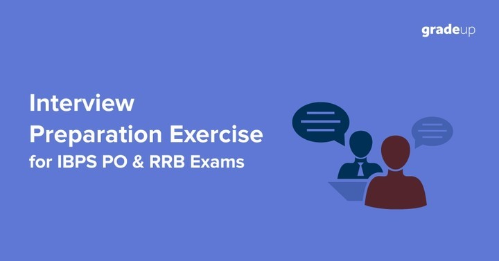 Interview Preparation Exercise for IBPS PO & RRB Exams