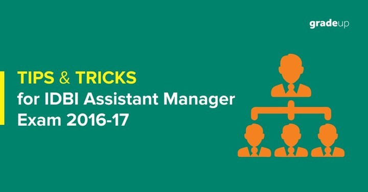 Tips and Tricks for IDBI Assistant Manager Exam 2016-17