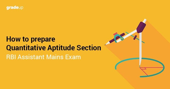 How to prepare Quantitative Aptitude Section for RBI Assistant Mains Exam