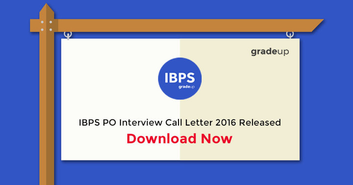 IBPS PO VI Interview Call Letter 2016 Released - Download Now!