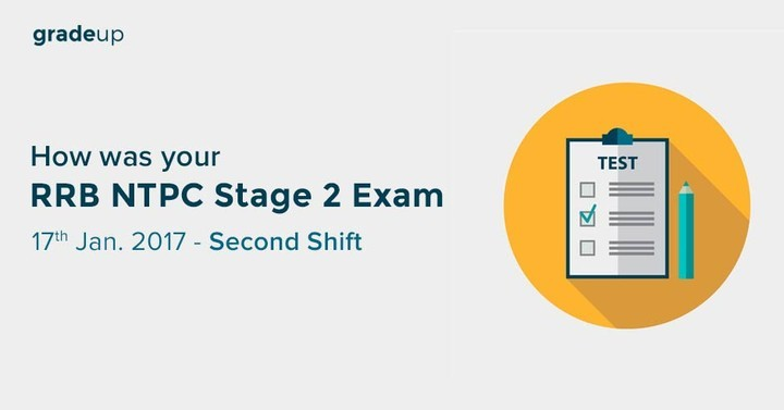 How was your RRB NTPC Stage 2 Exam (17th January 2017-Second Shift)