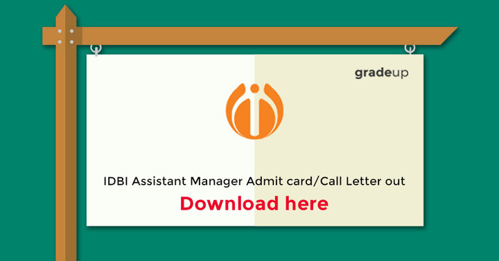 IDBI Assistant Manager Admit card/Call Letter out - Download here