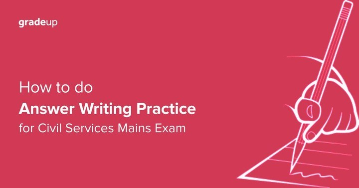 How To Do Answer Writing Practice For UPSC Civil Services Mains Exam