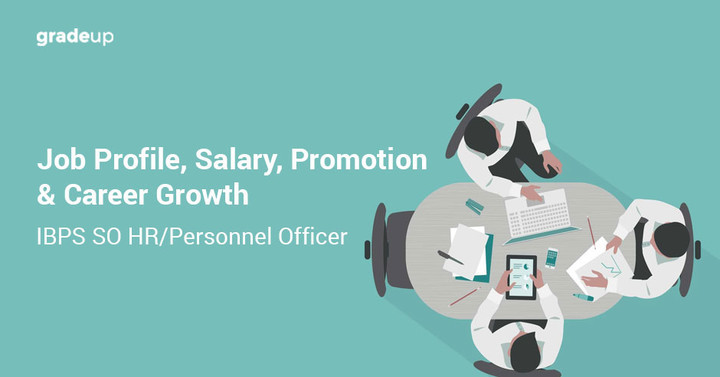 IBPS SO HR/Personnel Officer: Job Profile, Salary, Promotion & Career Growth