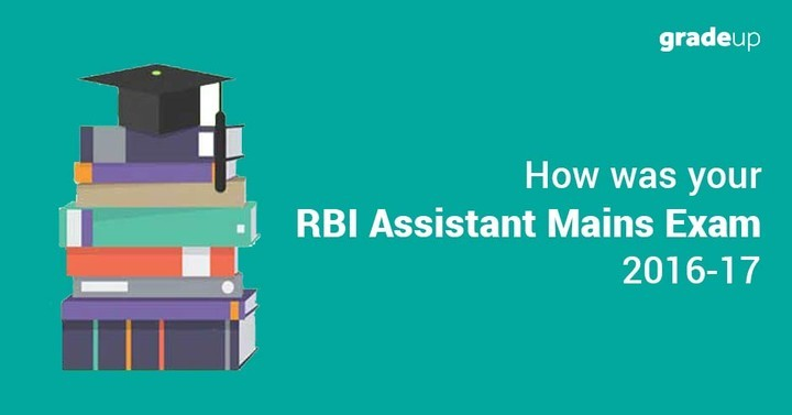 Share your Experience & Questions asked in RBI Assistant Mains 2016-17 Exam