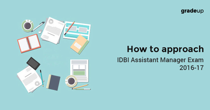 How to approach IDBI Assistant Manager Exam 2016-17