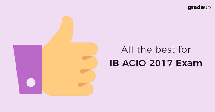 All the best for IB ACIO 2017 Exam!