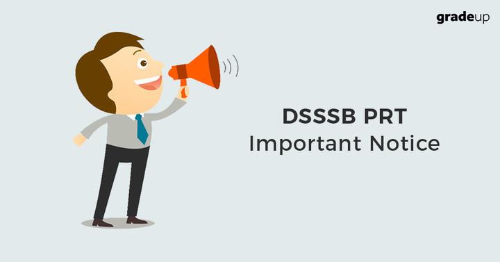 डीएसएसएसबी पीआरटी प्रवेश पत्र के बारे में महत्वपूर्ण सूचना