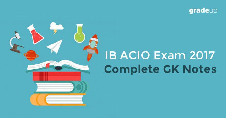 IB ACIO परीक्षा के पूर्ण GK नोट्स