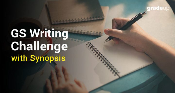 GS Writing Challenge Synopsis: 2nd Oct, 2017