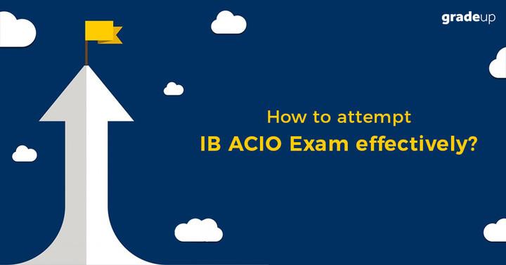 IB ACIO परीक्षा को प्रभावी रूप से देने के लिए अंतिम मिनट टिप्स