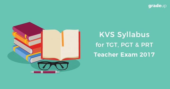 KVS Syllabus for TGT, PGT & PRT Teacher Exam 2017