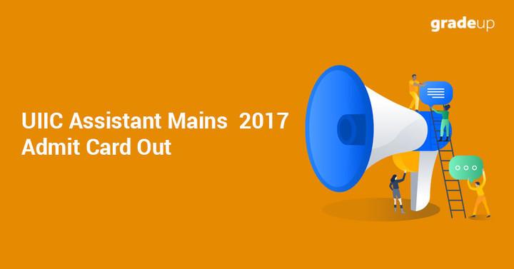 यूआईआईसी सहायक मैन्स  2017 प्रवेश पत्र जारी , यहां अपना  कॉल पत्र डाउनलोड करें!