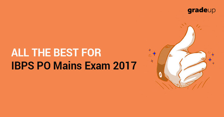 All the best for IBPS PO Mains Exam 2017!